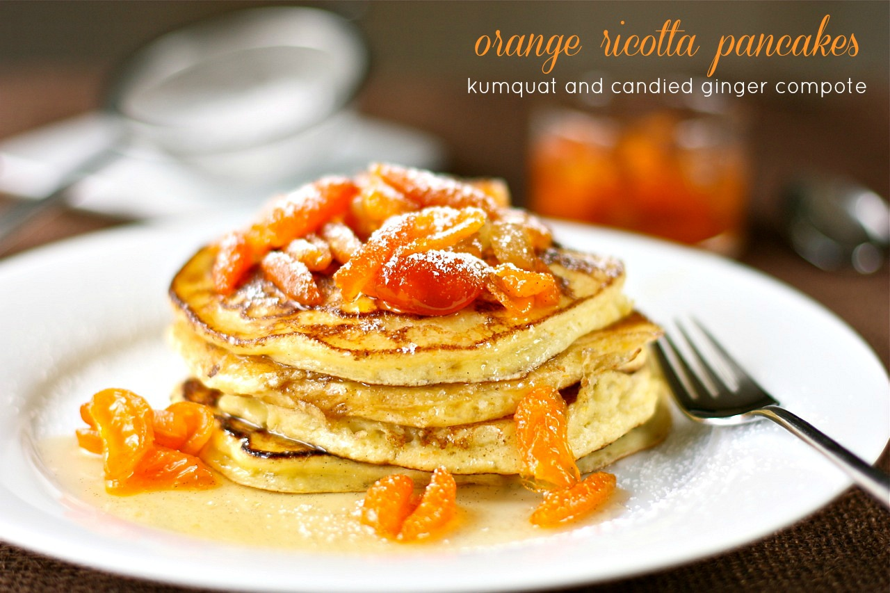 orange ricotta pancakes with kumquat and candied ginger compote ...